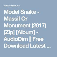 Model Snake - Massif Or Monument (2017) [Zip] [Album] - AudioDim || Free Download Latest English Songs Zip Album