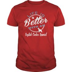 Life is better with a English Cocker Spaniel, Order HERE ==> https://www.sunfrogshirts.com/107723562-236690583.html?70559, Please tag & share with your friends who would love it, #boykin spaniel puppies pictures, #boykin spaniel hunting training, boykin spaniel hunting products #christmasgifts #xmasgifts #birddogs #boykinspaniel #gundogs #christmasgifts #xmasgifts