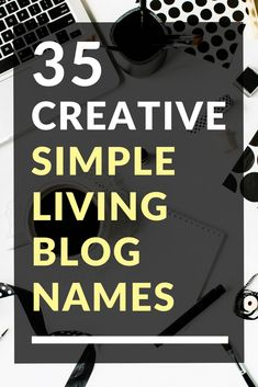 35 Creative Simple Living Blog Names Make Money Blogging, How To Make Money, Simple Living Blog, Hipster Blog, Instagram Names, Blog Names, Name Search, Make Blog, Business Names