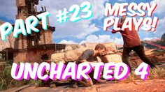 Lets Play - UNCHARTED 4 - Part #23 with Commentary - Messyplays