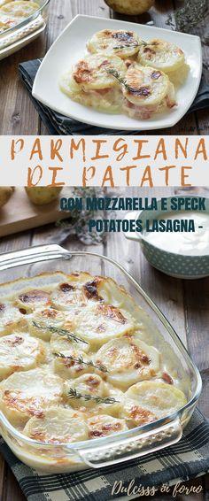 Parmigiana di patate al forno con besciamella, mozzarella e speck, una lasagna di patate golosissima e pronta in un attimo - Potatoes Lasagne recipe