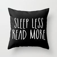 Throw Pillows featuring Sleep less, read more - inverted by bookwormboutique