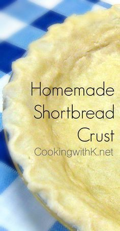 Cooking with K - Southern Kitchen Happenings: Easy Homemade Buttery Shortbread Crust (Butter Pie Dough) Shortbread Pie Crust, Homemade Shortbread, Homemade Pie Crusts, Pie Crust Recipes, Homemade Pies, Easy Pie Crust, Buttery Pie Crust Recipe, No Roll Pie Crust Recipe With Butter, Recipe For Shortbread Cookies