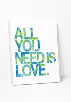 Canvas Print: All You Need Is Love (Blue Green)