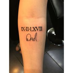 My tattoo in tribute to my dad, his birthday in Roman numerals (09/02/67) & 'dad' in his handwriting. Loosing him was and still is the most painful thing