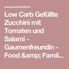 Low Carb Gefüllte Zucchini mit Tomaten und Salami - Gaumenfreundin - Food & Family Blog