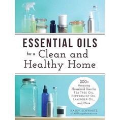 Essential Oils for a Clean and Healthy Home: 200 + Amazing Household uses for Tea Tree Oil, Peppermint Oil, Lavender Oil Deep Cleaning Tips, House Cleaning Tips, Natural Cleaning Products, Cleaning Hacks, Natural Products, Natural Oils, Green Cleaning, Cleaning Recipes, Cleaning Solutions
