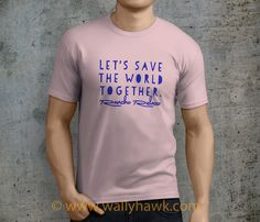 Save the World Shirt - Male Pink