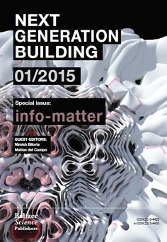 Next Generation Building special issue: info-matter, edited by Dr. Nimish Biloria and Matias Del Campo is out now.