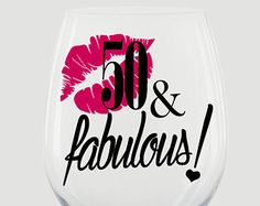 Fifty & Fabulous Wine Glass, 50 and Fabulous, 50th Birthday Gift, Personalized Glass, Birthday Wine Glass