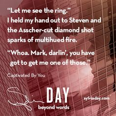Captivated By You (Sylvia Day) Sylvia Day Crossfire Series, Favorite Book Quotes, Get Reading, Beyond Words, Book Boyfriends, Day Book, Romance Books, Book Nerd, Movie Quotes