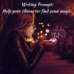 Writing Prompt: Help your character find some magic.