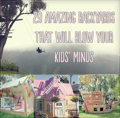 29 Amazing Backyards That Will Blow Your Kids' Minds