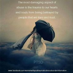 The most DAMAGING aspect of «CPTSD ABUSE:» the TRAUMA to our ❤️//SOUL from being BETRAYED by people we LOVE//TRUST.
