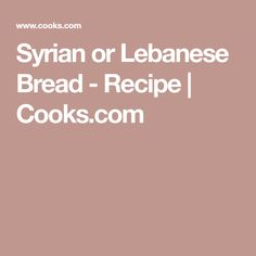 Syrian or Lebanese Bread - Recipe | Cooks.com Let It Rise, Halloween Doodle, Rolling Pin, Scones, Bread Recipes, Breads, Sandwiches, Rolls, Baking