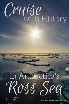 (194) What it's Like to Cruise with History in the Ross Sea