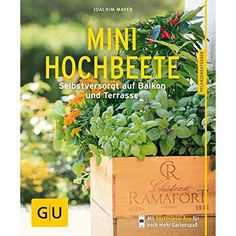 Buy Mini-Hochbeete: Selbstversorgt auf Balkon und Terrasse by Joachim Mayer and Read this Book on Kobo's Free Apps. Discover Kobo's Vast Collection of Ebooks and Audiobooks Today - Over 4 Million Titles! Mini, Beets, Free Apps, This Book, Ebooks, Home And Garden, Plants, Audiobooks, Eat Smarter