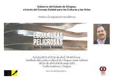 """Invitación  Inauguración, """"Esculturas Peligrosas"""" en el vestíbulo del Centro Cultural de Chiapas Jaíme Sabines, en Tuxla Gutiérrez. #PepoToledoArt"""
