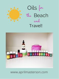 Young Living Essential Oils for the Beach and Travel!