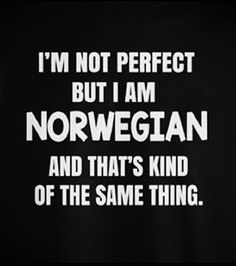 Hell yeah. Alt for Norge