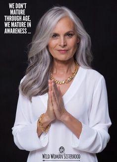 We don't mature through age, we mature in AWARENESS ... WILD WOMAN SISTERHOODॐ #WildWomanSisterhood #ageingabundantly #wildwomanteachings #theuniversewithin #wildwomen #spiritualityteachings #rewild #yoga #yogamind #wildwomanmedicine