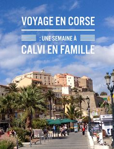 Notre semaine en Corse avec nos 2 enfants : idées de sorties en famille et bonnes adresses !