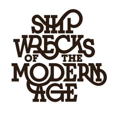Shipwrecks of the Modern Age Typography