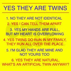 Identical twins comebacks :) I love this! Question I have to answer ALL the time! Mine are not identical twins but the same questions occur Twin Girls, Twin Sisters, Twin Babies, Baby Twins, Twin Quotes, Mom Quotes, Twin Humor, Mom Humor, Foto Newborn