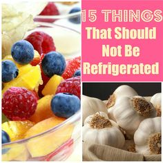 15+ Things You Should Not Refrigerate |My Thirty Spot