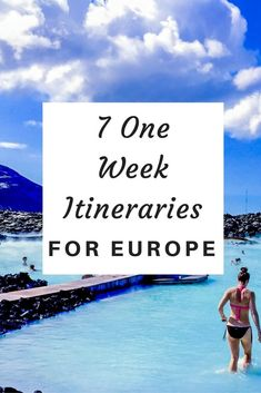 Here's how to see some of the best parts of Europe in one week