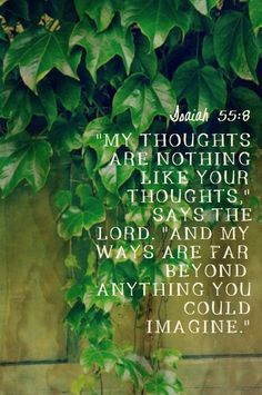 I am so thankful that my thoughts and ways are not Christ's.  His are so much better!