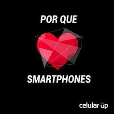 Porque Amamos Smartphones? Diz Aí!