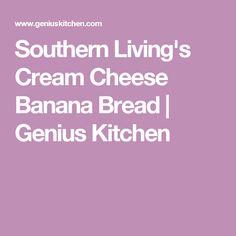 Southern Living's Cream Cheese Banana Bread | Genius Kitchen