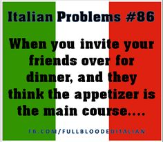 Growing up Italian! So true!