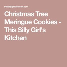 Christmas Tree Meringue Cookies - This Silly Girl's Kitchen