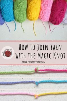 Do you want to join your yarn in a fast and secure way? Then come and learn how to join yarn with the magic knot! Useful for both crocheters and knitters, here you can find an easy step-by-step tutorial! tutorial How to Join Yarn with the Magic Knot Knitting Terms, Knitting Stitches, Knitting Patterns, Crochet Patterns, Knitting Tutorials, Knitting Yarn, Knitting Ideas, Knitting Needles, Free Knitting