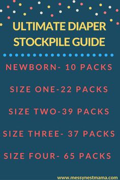 Diaper Stockpile Guide- guide to how many diapers will you need and how to save money on diapers!