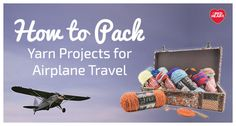 Learn the best ways to pack your knit and crochet yarn projects for your holiday travel.