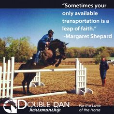 "Dan James spent the weekend with Australian Olympic equestrian team member Clayton Fredericks!   ""Sometimes your only available transportation is a leap of faith."" - Margaret Shepard  Double Dan Horsemanship - For the Love of the Horse"