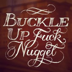 Buckle up fuck nugget! It's gonna be a long week.