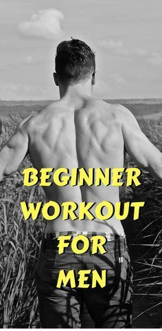 Beginner Workout For Men   Beginner Workout For Men Muscle Building   Beginner Workout For Men Weight Loss   leanwithstyle.com #musclebuilding