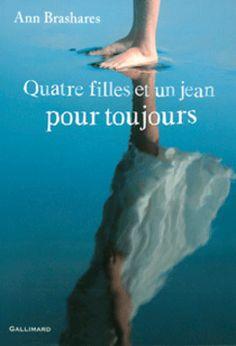 Quatre filles et un jean, tome 5, Pour toujours • Ann Brashares • Gallimard