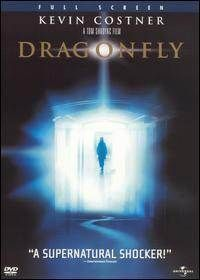 Dragonfly, The best movie... one you will never forget watching and want to watch again & again.
