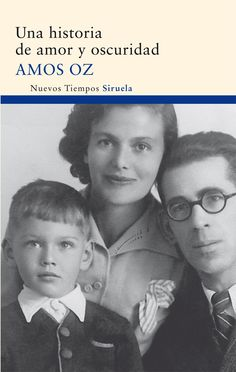 Més prestat novel·la. Una Historia de amor y oscuridad - Amos Oz ; traducción del hebreo de Raquel García Lozano: http://sinera.diba.cat/record=b1343309~S9*cat