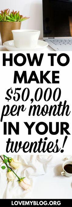How to Earn $50,000 Per Month Blogging in Your Twenties