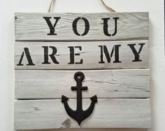 You Are My Anchor Hanging Wall Sign, Pallet Wall Sign, Rustic Wall Accent, Anchor Decor, Wood Wall Accent, Romantic Gift, Rustic Home Decor