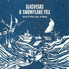 Glasvegas - A Snowflake Fell (And It Felt Like A Kiss)