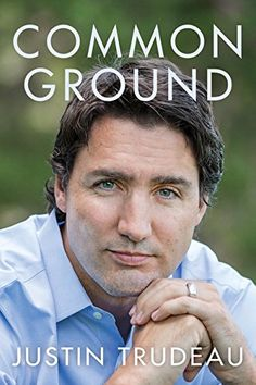 Töltse le vagy olvassa el online Common Ground Ingyenes Könyvek PDF/ePub - Justin Trudeau, The national bestseller Justin Trudeau has spent his life in the public eye. From the moment he was born, the first son. Justin Trudeau, Liberal Party, Never The Same, Toronto Star, Common Ground, Memoirs, Nonfiction, Best Sellers, New Books