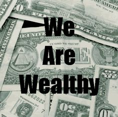 Wealth is a state of mind...it is the capacity to live within our means...mentally, emotionally, spiritually, physically and enjoying what we already have.
