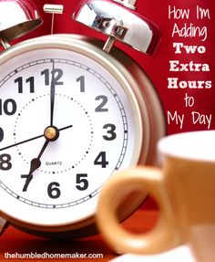 This is how I've succeeded in adding two extra hours to my day! It really works and is so worth it!